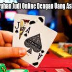 Nikmatnya Taruhan Judi Online Dengan Uang Asli di Indonesia