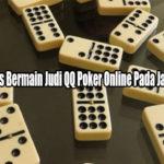 Penyebab Harus Bermain Judi QQ Poker Online Pada Jaman Sekarang